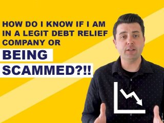 How Do I know If I Am In A Legit Debt Relief or Debt Settlement Company or Being Scammed?