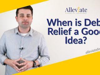 When is Debt Relief a Good Idea and When is Debt Settlement a Good idea?