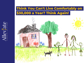 Think You Can't Live Comfortably on $30,000 a Year? Think Again!