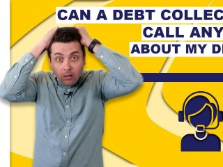Can A Debt Collector Contact Anyone Else About My Debt?