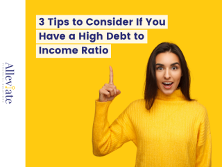 3 Tips to Consider If You Have a High Debt to Income Ratio