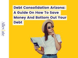 Debt Consolidation Arizona - Debt Relief Guide