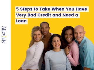 5 Steps to Take When You Have Very Bad Credit and Need a Loan